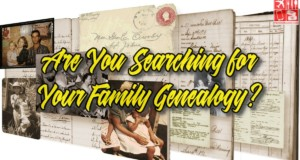 Are You Searching for Your Family Lineage