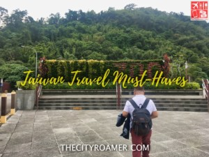 Travel Must-Haves when in Taiwan