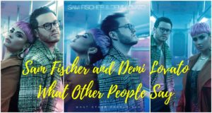 Collage of Sam Fischer and Demi Lovato on What Other People Say music video